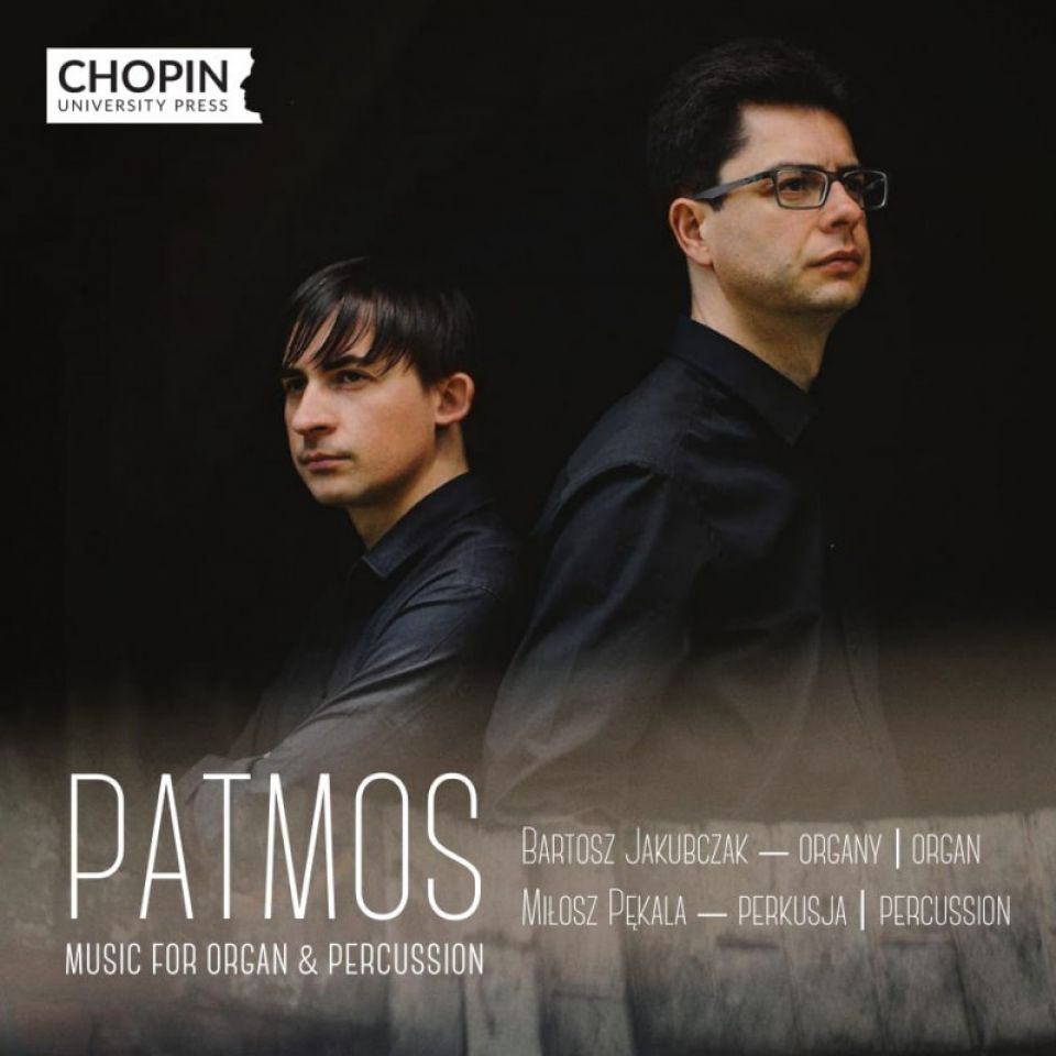 "Zachwycajaca ""PATMOS. MUSIC FOR ORGAN & PERCUSSION"""