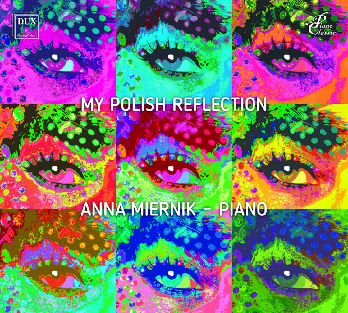 CHOPIN, SZYMANOWSKI - MY POLISH REFLECTION - ANNA MIERNIK