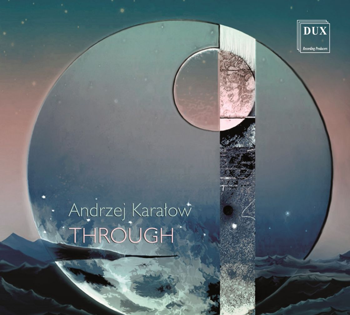 KARAŁOW • THROUGH