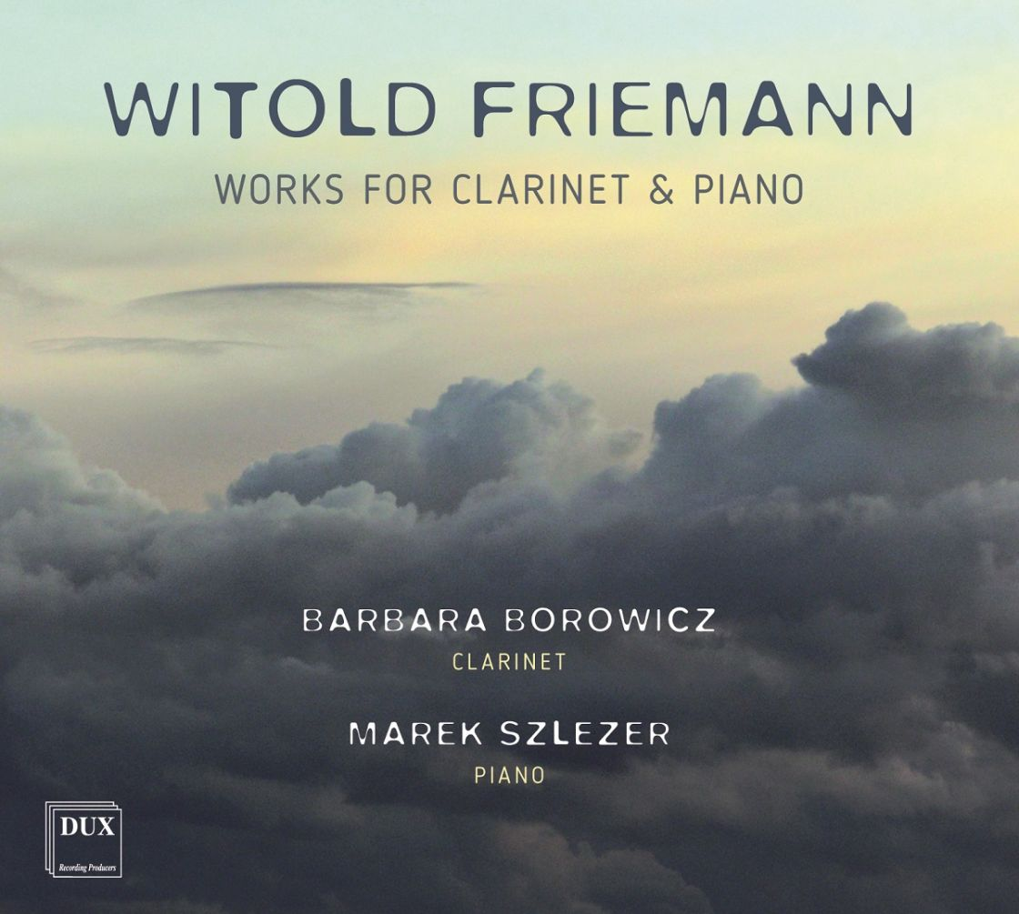 FRIEMANN • WORKS FOR CLARINET & PIANO • BOROWICZ, SZLEZER