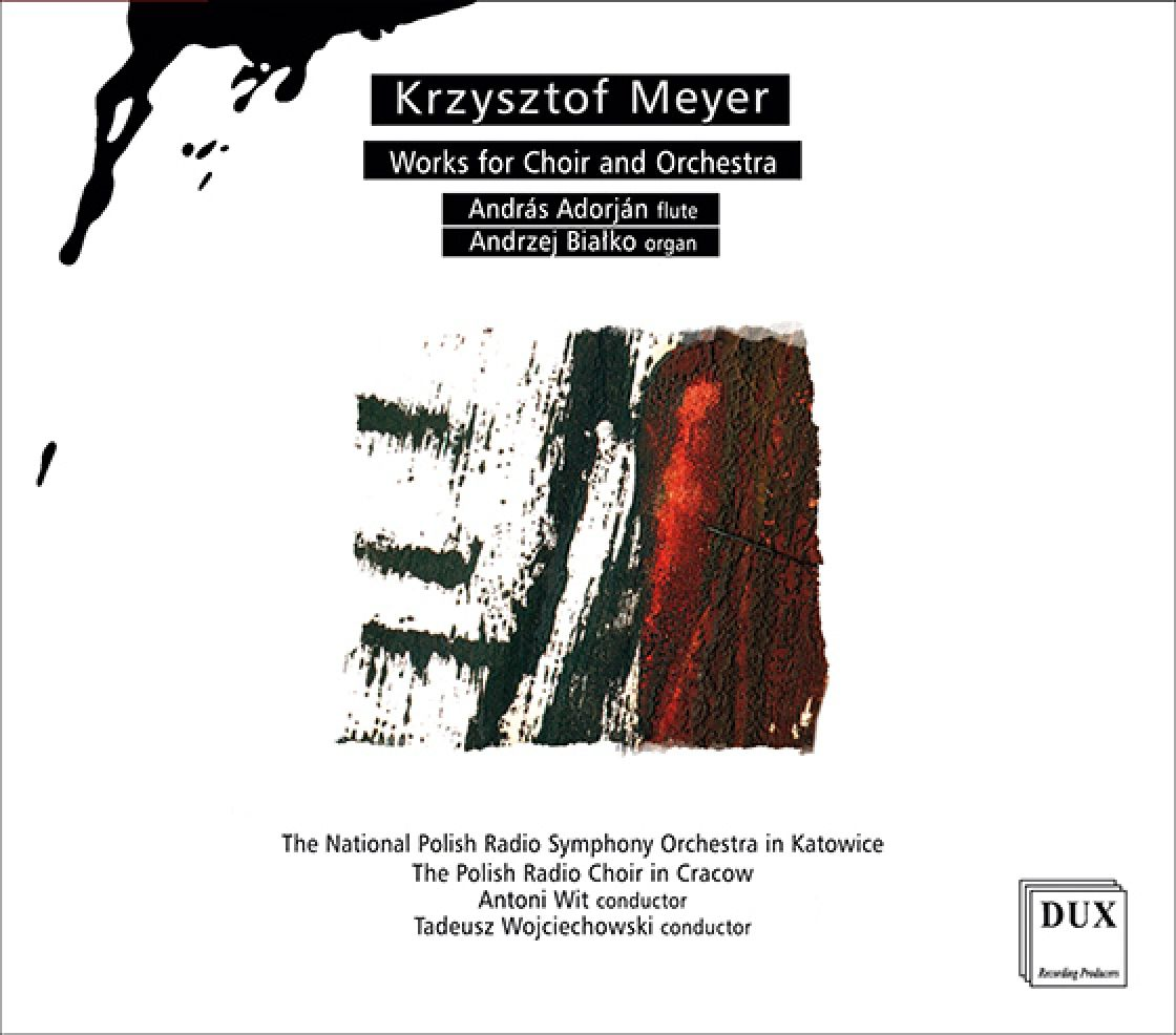 KRZYSZTOF MEYER Works for Choir and Orchestra
